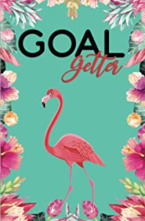Goal Getter Daily Goal Planner: Flamingo To Do List Checklist Notebook To Achieve Goals, Increase Productivity, And Time M...