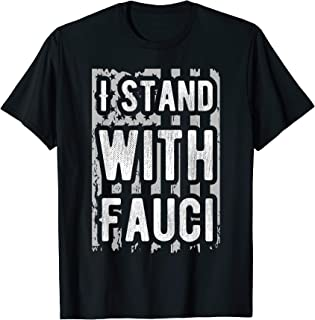 I Stand with Fauci Support Doctor Fauci quarantine 2020 Gift T-Shirt