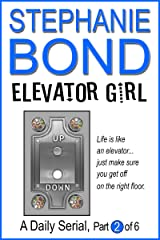 Elevator Girl: part 2 of 6 Kindle Edition