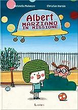 Albert, marziano in missione. Ediz. a colori