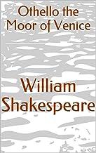 Othello the Moor of Venice (English Edition)