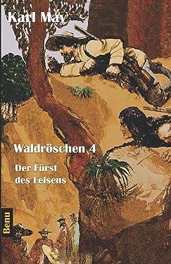 Waldröschen 4 Der Fürst des Felsens: Abenteuerroman (German Edition)