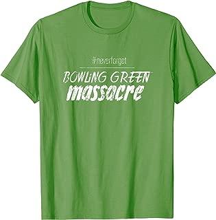 Bowling Green Massacre T-Shirt - #neverforget Tee