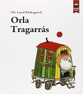 Orla Tragarrás (SUSHI BOOKS - GALL)