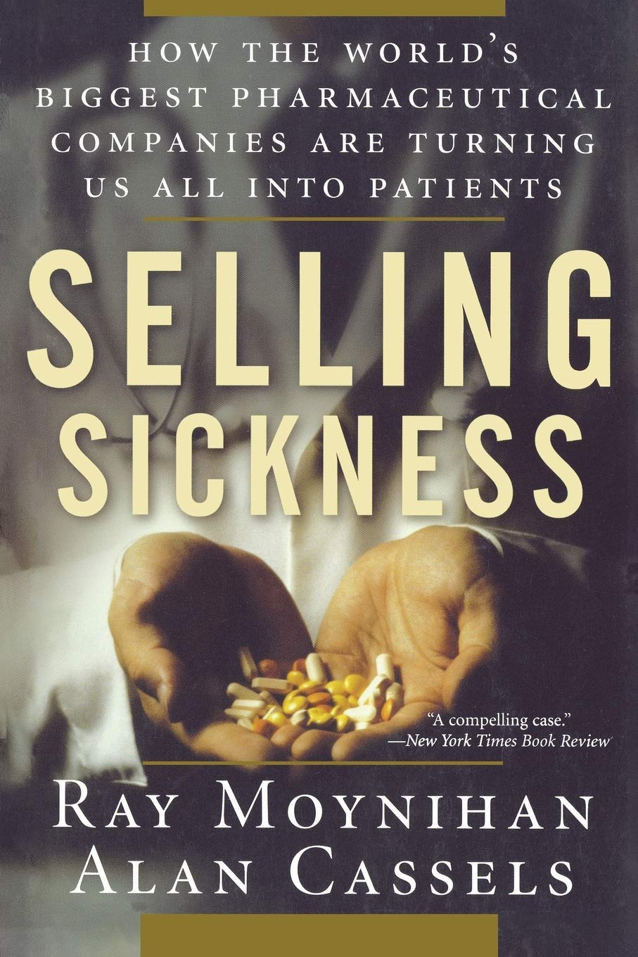Image OfSelling Sickness: How The World's Biggest Pharmaceutical Companies Are Turning Us All Into Patients