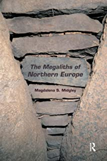 The Megaliths of Northern Europe