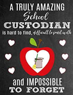 A Truly Amazing School Custodian Is Hard To Find, Difficult To Part With And Impossible To Forget: Thank You Appreciation Gift for School Custodians ... | Diary for World's Best School Custodian