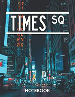 TIMES SQUARE: New York Notebook. Composition Notebook. College Ruled. 8.5 x 11. 120 Pages. Gift for New York Lovers, Fans ...