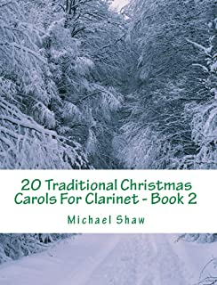 20 Traditional Christmas Carols For Clarinet - Book 2: Easy Key Series For Beginners