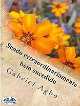 Sendo Extraordinariamente Bem Sucedido (Portuguese Edition)