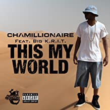 This My World (feat. Big K.R.I.T.) [Explicit]