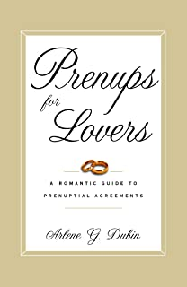 Prenups for Lovers: A Romantic Guide to Prenuptial Agreements