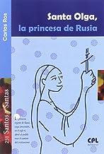 Santa Olga, la princesa de Rusia: 251 (Santos y Santas)