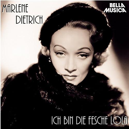 Ich Bin Die Fesche Lola By Marlene Dietrich On Amazon Music Amazon Com