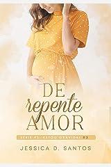 De repente Amor — Ps: Estou grávida! (Livro3) eBook Kindle