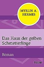 Das Haus der gelben Schmetterlinge: Roman (German Edition)