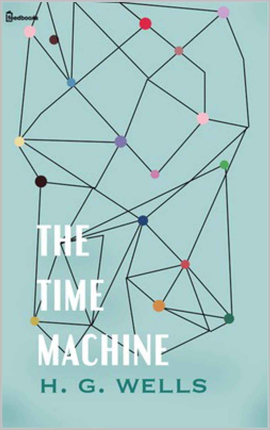 終わり行為オフThe Time Machine (annotated) (English Edition)