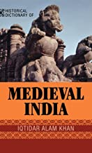 Historical Dictionary of Medieval India (Historical Dictionaries of Ancient Civilizations and Historical Eras Book 20) (English Edition)