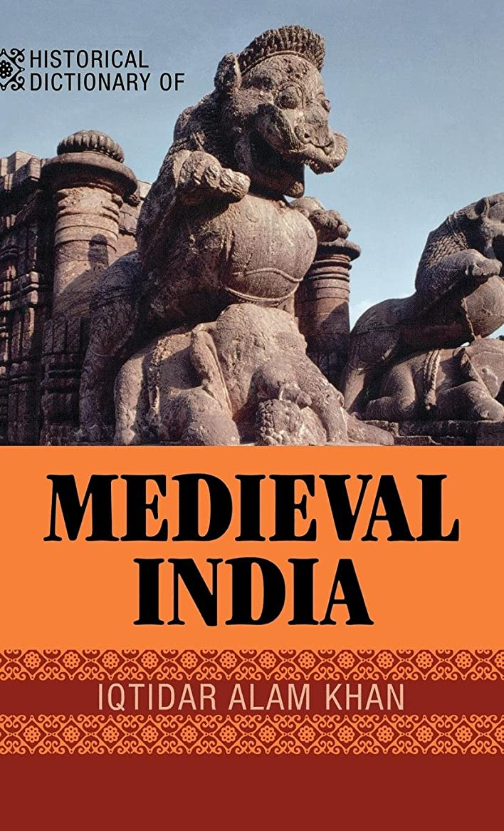 ジャンピングジャックスムーズに頬Historical Dictionary of Medieval India (Historical Dictionaries of Ancient Civilizations and Historical Eras Book 20) (English Edition)