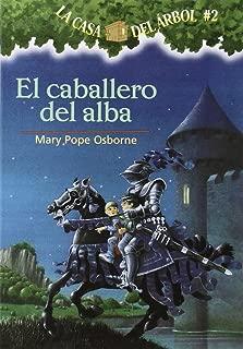 La casa del árbol # 2 El Caballero del Alba (Spanish Edition) (La Casa Del Arbol / Magic Tree House)