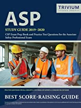 ASP Study Guide 2019-2020: CSP Exam Prep Book and Practice Test Questions for the Associate Safety Professional Exam