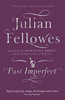 Past Imperfect: A novel by the creator of DOWNTON ABBEY and BELGRAVIA