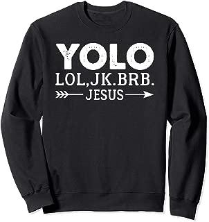 Yolo Lol JK Brb Jesus Arrow Funny Christian Meme Gift Sweatshirt
