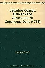 Detcetive Comics: Batman (The Adventures of Copernicus Dent, # 753)