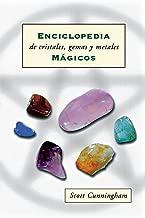 Enciclopedia de cristales, gemas y metales mágicos (Spanish Edition)