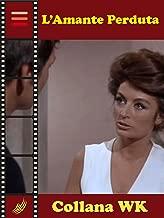 L'Amante Perduta: La Tenerezza dell'Amore (WK - Il Cinema dei Sentimenti Vol. 2) (Italian Edition)