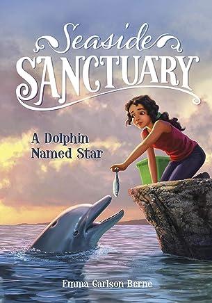 A Dolphin Named Star (Seaside Sanctuary)