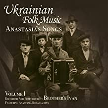 Ukrainian Folk Music, Vol. 1, Anastasia's Songs