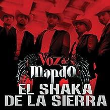 El Shaka De La Sierra