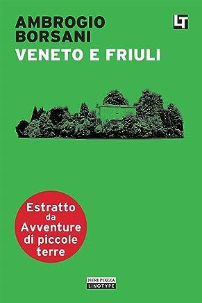 Veneto e Friuli: Avventure di piccole terre