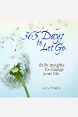 365 Days to Let Go: Daily Insights to Change Your Life Kindle Edition