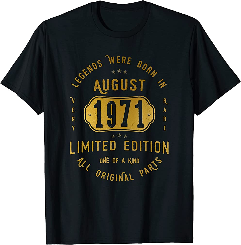 Legends Born In August 1971 50th Birthday 50 Years Old T-shirt