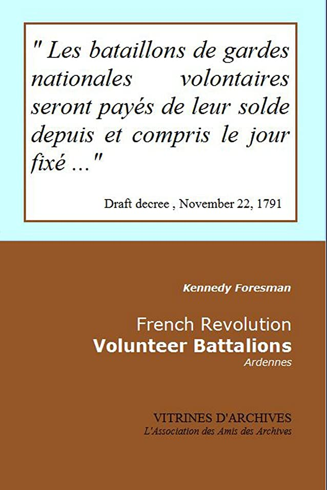 French Revolution - Voluntee Battalions: Ardennes (Vitrines d'Archives Book 60) (English Edition)
