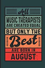All Music Therapists Are Created Equal But Only The Best Are Born In August: Birthday Gift Idea for Music Therapists Born ...