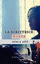 La scrittrice morta (Italian Edition)