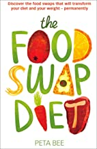 The Food Swap Diet: Discover the food swaps that will transform your diet and your weight - permanently (English Edition)