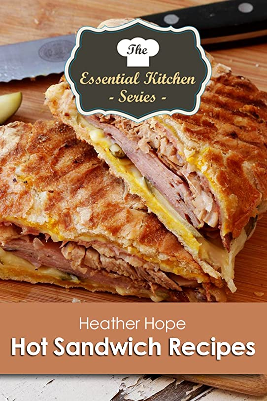 Hot Sandwich Recipes (The Essential Kitchen Series Book 120) (English Edition)