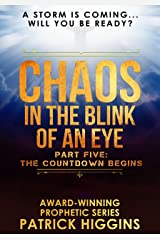 Chaos In The Blink Of An Eye Part Five: The Countdown Begins Kindle Edition
