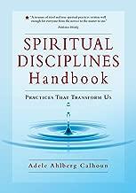 Spiritual Disciplines Handbook by Adele Ahlberg Calhoun (19-Oct-2005) Paperback