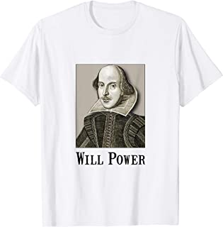 Will Power Shakespeare Funny T-Shirt T-Shirt