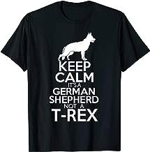 Keep Calm It's A German Shepherd Tshirt