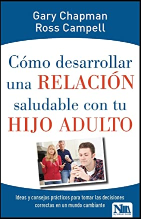 Cómo desarrollar una Relacion saludable con tu hijo adulto