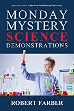 Monday Mystery Science Demonstrations: Two Years of Weekly Science Demonstrations that Teachers Can Buy or Build