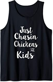 Just chasin chickens and kids nice Tank Top