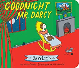 Goodnight Mr. Darcy: A BabyLit® Parody Board Book (BabyLit Books)