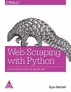 Web Scraping with Python: Collecting Data from the Modern Web [Paperback] [Jan 01, 2015] Ryan Mitchell and NA